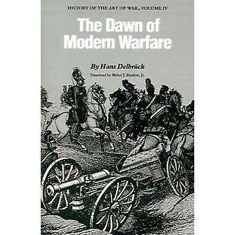 The Dawn of Modern Warfare History of the Art of War by Delbruck & Hans