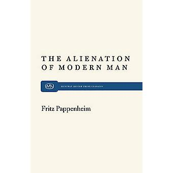 The Alienation of Modern Man by Pappenheim & Fritz