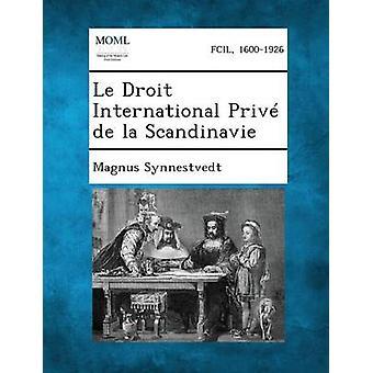 Le Droit International Prive de La Scandinavie av Synnestvedt & Magnus