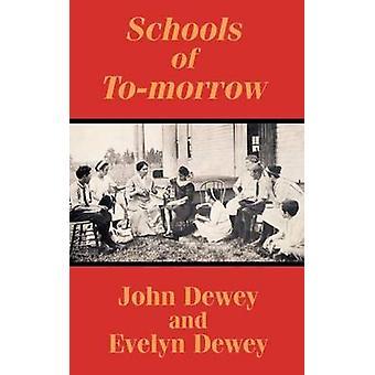 Schools of Tomorrow by Dewey & John