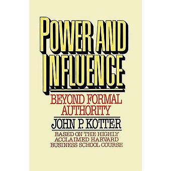 Power and Influence by Kotter & John P.