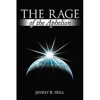 Die Wut der Aphel von Holl & Jeffrey B.