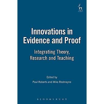Innovations in Evidence and Proof Integrating Theory Research and Teaching by Roberts & Paul
