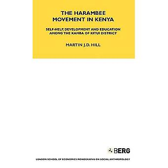 The Harambee Movement in Kenya SelfHelp Development and Education Among the Kamba of Kitui District by Hill & Martin J. D.