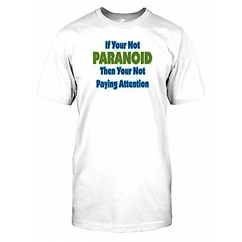 If Your Not Paranoid Then Your Not Paying Attention - Conspiracy Kids T Shirt