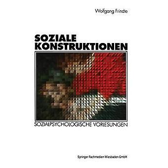 Soziale Konstruktionen Sozialpsychologische Vorlesungen por Frindte y Wolfgang