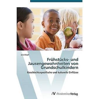 Frhstcks und Jausengewohnheiten von Grundschulkindern by Karpf Julia