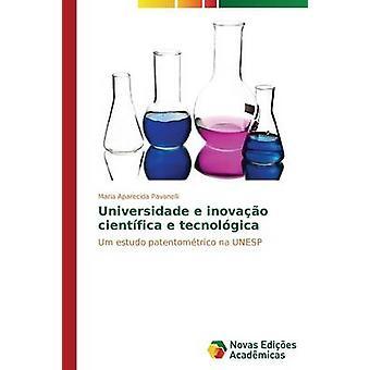 Universidade e Inovao Cientfica e Tecnolgica von Pavanelli Maria Aparecida