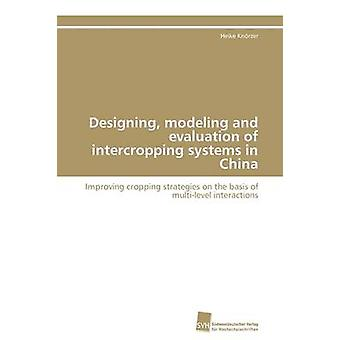 Designing modeling and evaluation of intercropping systems in China by Knrzer Heike