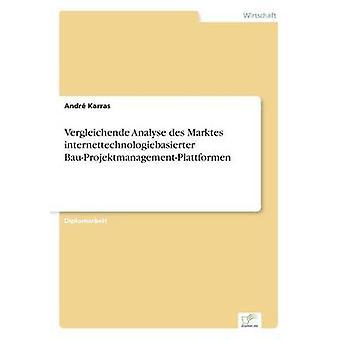 Vergleichende Analyse des verkehrsgünstig Internettechnologiebasierter BauProjektmanagementPlattformen von Karras & Andr