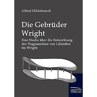 Die Gebrder Wright por Hildebrandt y Alfred