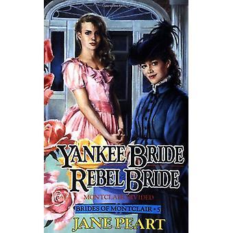 Yankee bruden / rebell brud - bok 5 av Jane Peart - 9780310669913 bok