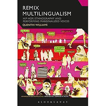 Remix Multilingualism: Hip Hop, Ethnographie und Performing Marginalized Voices (Vorteile in der Soziolinguistik)