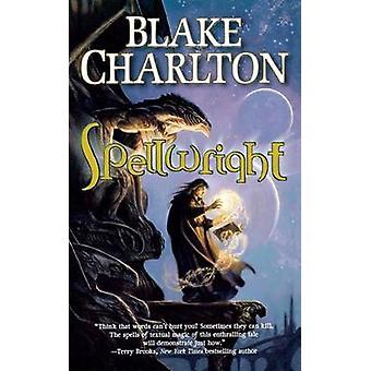 Spellwright by Blake Charlton - 9780765388568 Book