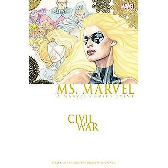 Ms. Marvel - Civil War by Brian Reed - Michael Wieringo - Roberto De L
