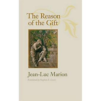 The Reason of the Gift by Jean-Luc Marion - Stephen E. Lewis - 978081