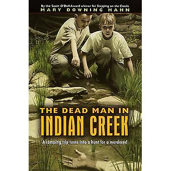 The Dead Man in Indian Creek by Hahn - Mary Downing - 9780833566935 B