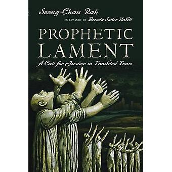 Prophetic Lament - A Call for Justice in Troubled Times by Soong-Chan