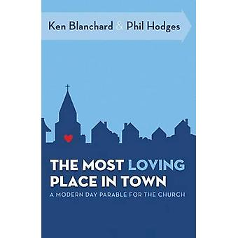 The Most Loving Place in Town - A Modern Day Parable for the Church by