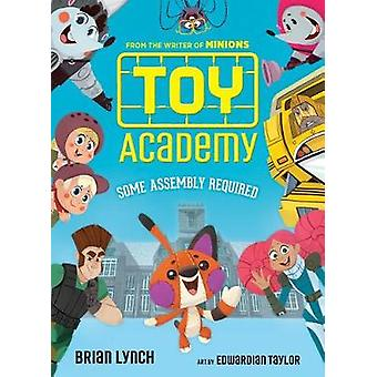 Toy Academy - Some Assembly Required (Toy Academy #1) by Brian Lynch -