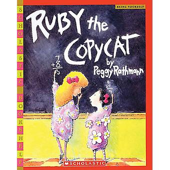 Ruby the Copycat by Peggy Rathmann - 9781417812509 Book