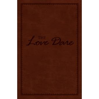 The Love Dare by Stephen Kendrick - Alex Kendrick - Lawrence Kimbroug