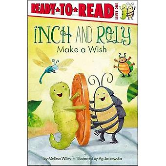 Inch and Roly Make a Wish by Melissa Wiley - Ag Jatkowska - 978144245