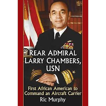 Rear Admiral Larry Chambers - USN - First African American to Command