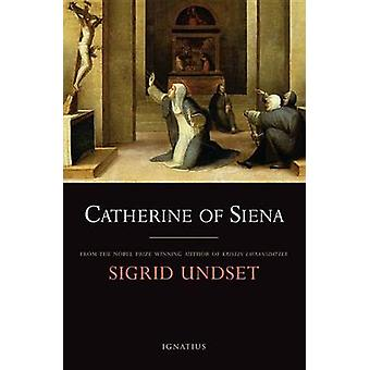 Catherine of Siena by Sigrid Undset - Kate Austin-Lund - 978158617408