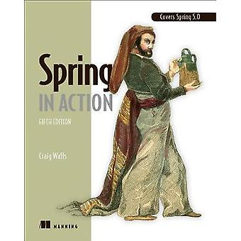 Spring in Action - Fifth Edition by Spring in Action - Fifth Edition