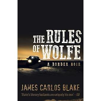 The Rules of Wolfe by James Carlos Blake - 9781843444084 Book