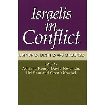 Israelis in Conflict - Hegemonies - Identities & Challenges by Adrian