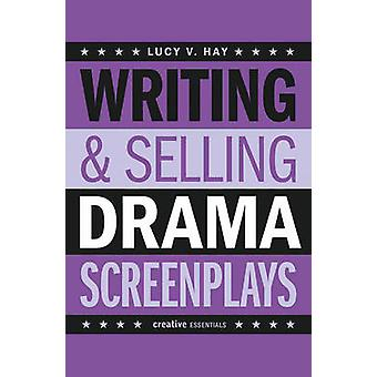 Writing & Selling Drama Screenplays by Lucy V. Hay - 9781843444121 Bo
