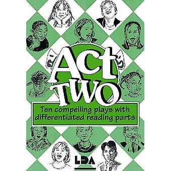 Act Two - Ten Compelling Plays with Differentiated Reading Parts by Jo