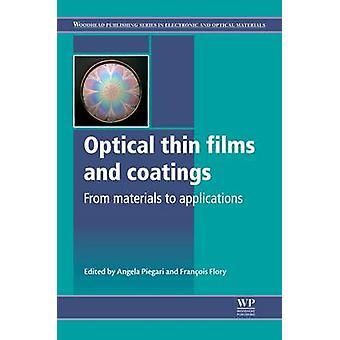Optiska tunna filmer och beläggningar från material till applikationer av Piegari & Angela