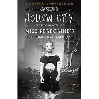 Hollow City: The Second Novel of Miss Peregrine's Children (Miss Peregrine's Peculiar Children) (Hardcover) by Riggs Ransom