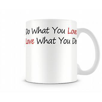 Do What You Love Printed Mug