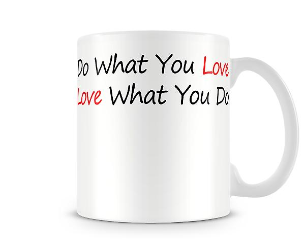 Do What You Love Printed Mug
