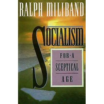 Socialism for a Sceptical Age by Ralph Miliband - 9780745614274 Book