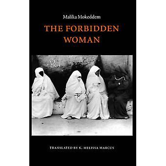 The Forbidden Woman - L'Interdite by Malika Mokeddem - Karen Melissa M