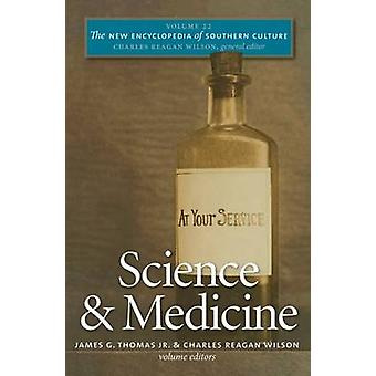 The New Encyclopedia of Southern Culture - Volume 22 - Science and Medi