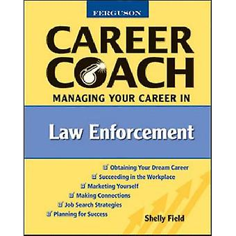 Managing Your Career in Law Enforcement by Shelly Field - 97808160536