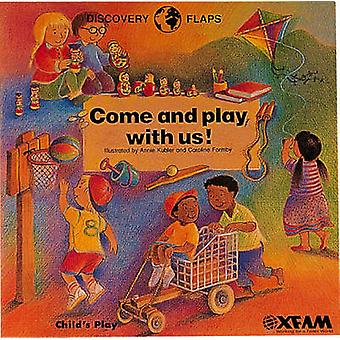 Come and Play with Us by Annie Kubler - Caroline Formby - Oxfam - 978