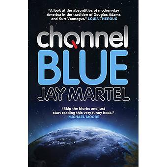 Kanał niebieski przez Jay Martel - 9781781855805 książki