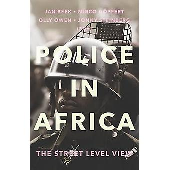 Police in Africa - The Street Level View by Jan Beek - Jonny Steinberg