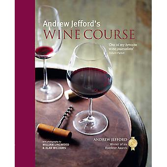 Andrew Jefford's Wine Course by Andrew Jefford - 9781849757782 Book
