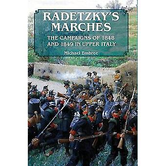 Radetzky's Marches - The Campaigns of 1848 and 1849 in Upper Italy by