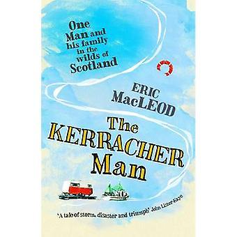 The Kerracher Man (2nd) by Eric MacLeod - 9781908737786 Book