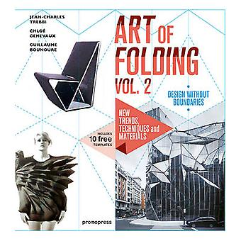 The Art of Folding - New Trends - Techniques and Materials - Volume 2 b