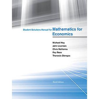 Manuale di soluzioni studente per la matematica per l'economia - [per l'uso con